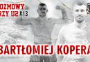 Bartłomiej Kopera: Jestem dumny z tego, że jestem ełkaesiakiem