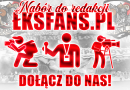 Dołącz do redakcji ŁKSFans.pl!